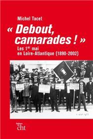 « Debout, Camarades ! »