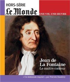 Le Monde HS Une vie/une oeuvre N°38  Jean de La Fontaine - mai 2018