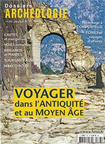 Dossier d´archéologie N°387 Voyager dans l´Antiquité et au Moyen-âge - mai/juin 2018