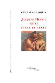 Jacques Henric entre image et texte