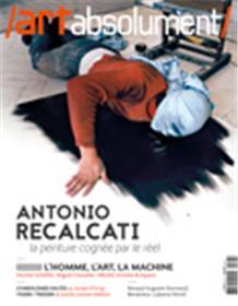 Art Absolument N°83 Antonio Recalcati - mai/juin 2018