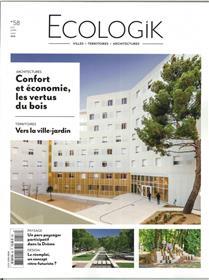 Ecologik N°58  Confort et economie les vertus du bois - juin/juillet/août 2018