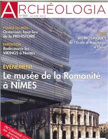 Archéologia N°566 Le musée de la Romanité à Nimes  - juin 2018