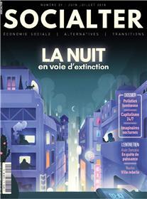 Socialter N°29  La nuit en voie d´extinction - juin/juillet 2018