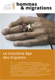 Hommes & Migrations N°1309 Le Troisieme Age Des Migrants  Janvier/Mars 2015