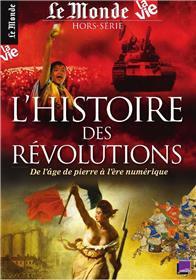 La Vie/Le Monde HS N°25 L´histoire des révolutions - juillet 2018