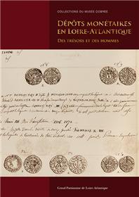 Dépôts monétaires en Loire-Atlantique - Des trésors et des hommes