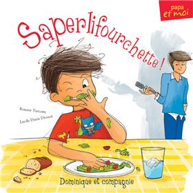 Saperlifourchette !