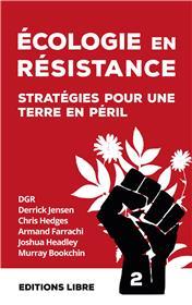 Ecologie en résistance Stratégie pour une terre en péril Vol. 2