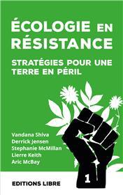 Ecologie en résistance Stratégies pour une Terre en péril Vol. 1
