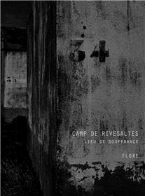 Camp de Rivesaltes, lieu de souffrance