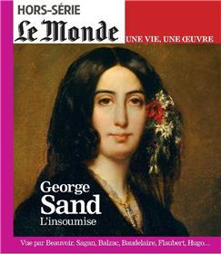 Le Monde HS Une vie/une oeuvre N°39  George Sand - juillet 2018