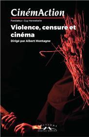 CinémAction N°167 Violence, censure et cinéma - été 2018