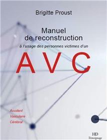 Manuel de reconstruction à l´usage des personnes atteintes d´un AVC