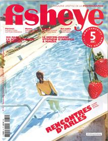 Fisheye N°31 Rencontres de la photo d'Arles - juillet/août 2018
