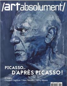 Art Absolument N°84 Picasso d´après Picasso  - juillet/août 2018