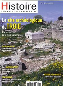Histoire de l´Antiquité à nos jours N°98 Site archéologique de Troie - juillet/août 2018