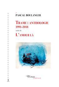 Trame : anthologie 1991-2018