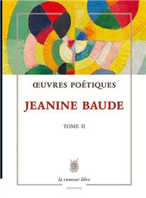 Oeuvres poétiques tome 2 - Jeanine Baude