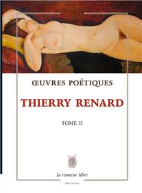 Oeuvres poétiques tome 2 - Thierry Renard