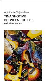 Tina shot me between the eyes and other stories