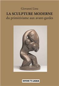 La Sculpture moderne, du primitivisme aux avant-gardes - Ligéia