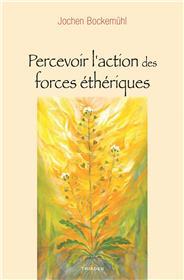 Percevoir l'action des forces éthériques