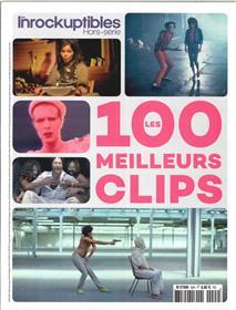 Les Inrockuptibles HS N° 92 Les 100 meilleurs clips