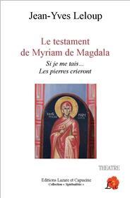 Le testament de Myriam de Magdala