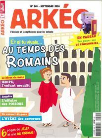 Arkéo Junior N°265 Et si tu vivais au temps des Romains ? - septembre 2018