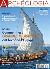 Archéologia N°568 Comment les grandes migrations ont façonné l´Europe - septembre 2018