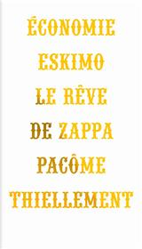 Economie Eskimo - Le Rêve De Zappa