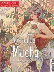 L´objet d´Art HS N°127 Alfons Mucha - septembre 2018