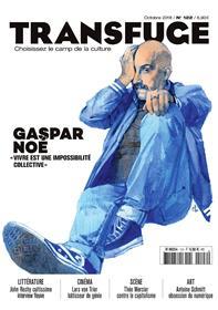 Transfuge N°122 Gaspar Noé - octobre 2018