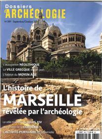 Dossier d´archéologie N°389 Marseille - septembre 2018
