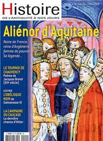 Histoire de l´Antiquité à nos jours N°99 Aliénor d´Aquitaine - septembre 2018