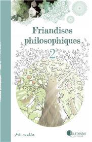 Friandises philosophiques Tome 2