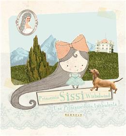 Sissi, une princesse bien turbulente/ Sissi, Prinzessin Wirbelwind