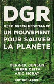 Deep Green Resistance. Tome 1