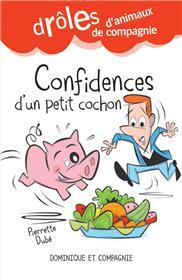 Confidences d´un petit cochon