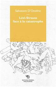 Lévi-Strauss face à la catastrophe.