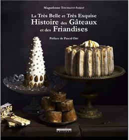 La très belle et très exquise histoire des gâteaux et des friandises