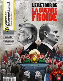 Courrier International  HS N°67  Le retour de la guerre froide - oct nov dec 2018