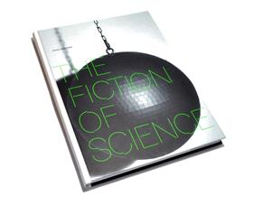 The fiction of science /anglais