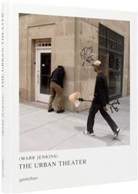 Mark jenkins the urban theater /anglais