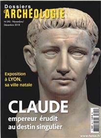 Dossier d´archéologie N°390 L´Empereur Claude - novembre/décembre 2018