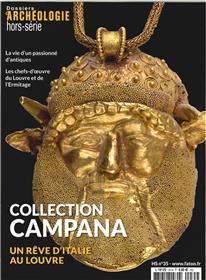Dossier d´archéologie HS N°35 La collection Campana - novembre 2018