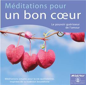 Méditation pour un bon coeur
