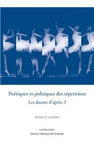 Poetiques Et Politiques Des Repertoires - Les Danses D´Apres