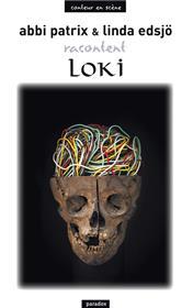 Abbi Patrix et Linda Edsjo racontent Loki